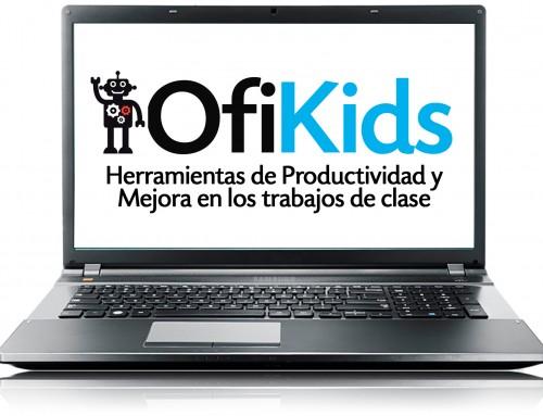 OfiKids. Herramientas de productividad y mejora de trabajos de clase.